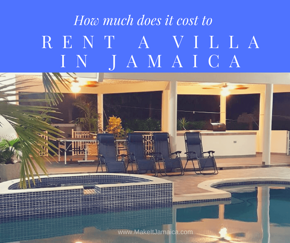 Rent A Villa In Jamaica: How Much Does It Cost And How You
