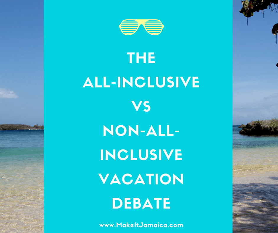 Jamaica All Inclusive Vacation: 7 Things To Think About